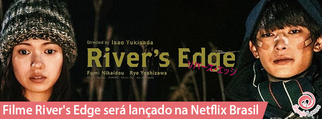 Filme River's Edge será lançado na Netflix Brasil
