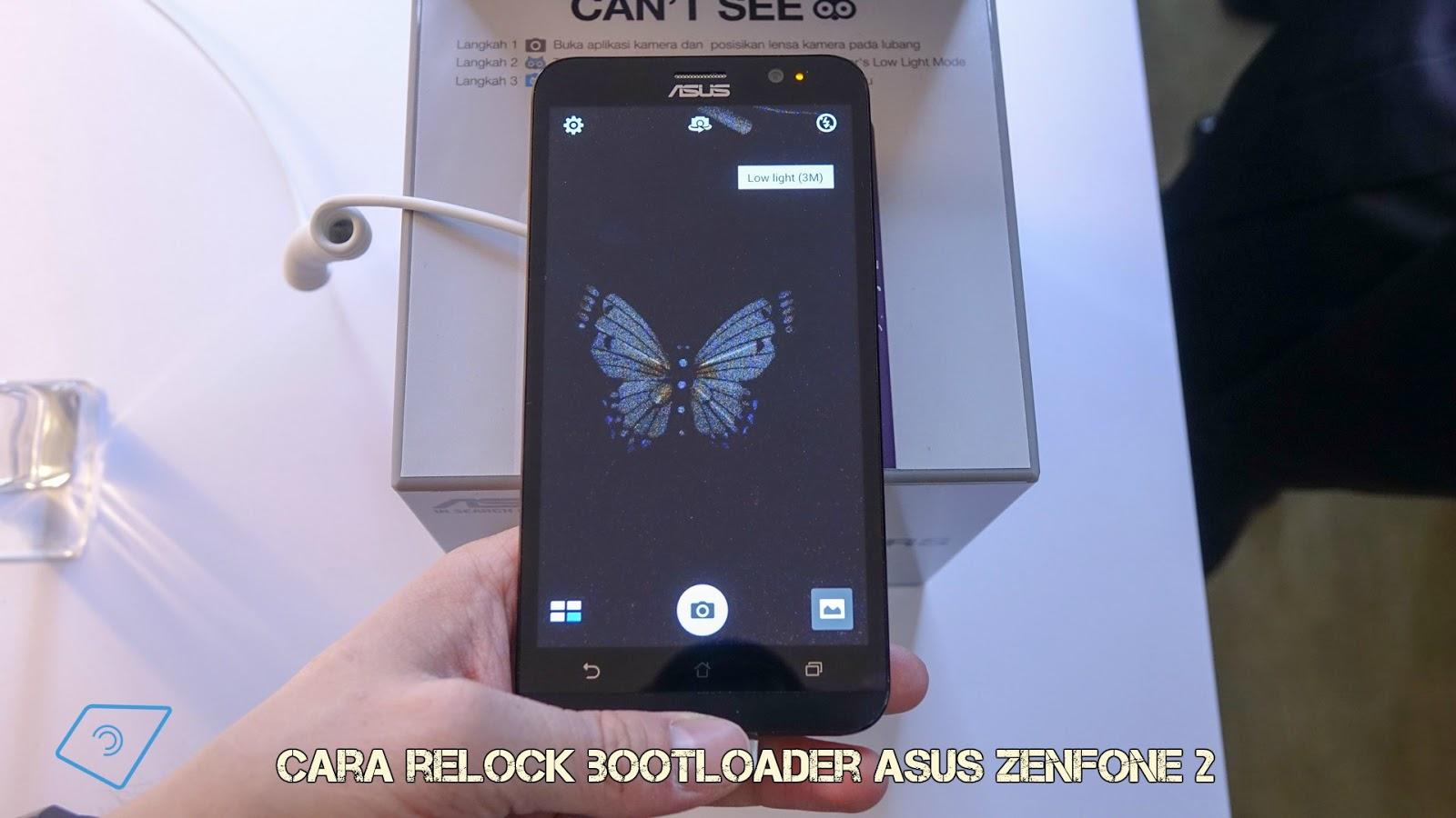 Cara Relock Bootloader Asus Zenfone 2 ZE551ML