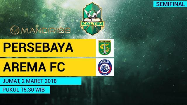 Prediksi Persebaya Surabaya Vs Arema FC, Jumat 02 Maret 2018 Pukul 15.30 WIB @ MNCTV