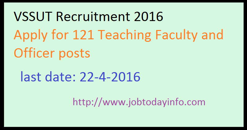 VSSUT Recruitment 2016 Apply for 121 Teaching Faculty and Officer posts