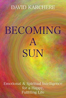 Becoming a Sun: Emotional & Spiritual Intelligence for a Happy, Fulfilling Life free book promotion David Karchere