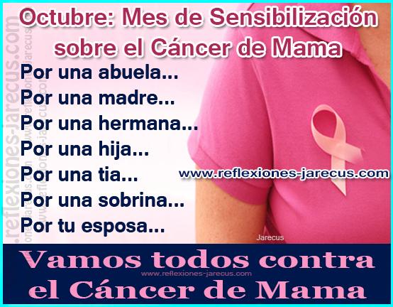 Mes de Sensibilización sobre el Cáncer de Mama Por una abuela... Por una madre Por una hermana... Por una hija...