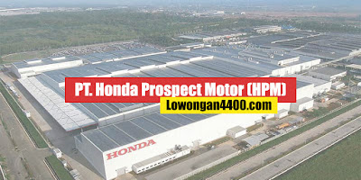 Lowongan Kerja SMK PT Honda Prospect Motor Karawang Plant 2021