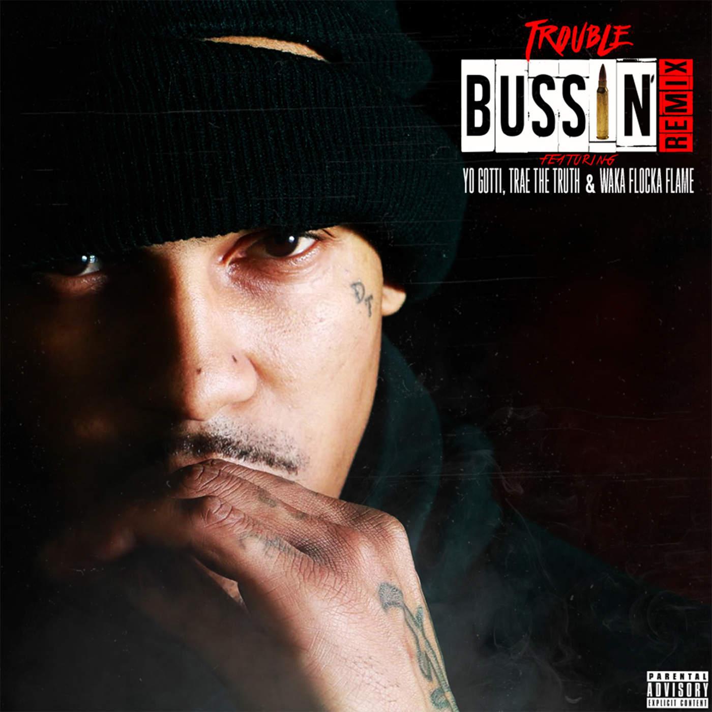 Trouble - Bussin (Remix) [feat. Yo Gotti, Trae tha Truth & Waka Flocka Flame] - Single Cover
