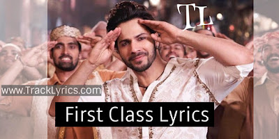 first-class-song-lyrics-kiara-advani-varun-dhawan-arijit-singh-neeti-mohan-kalank