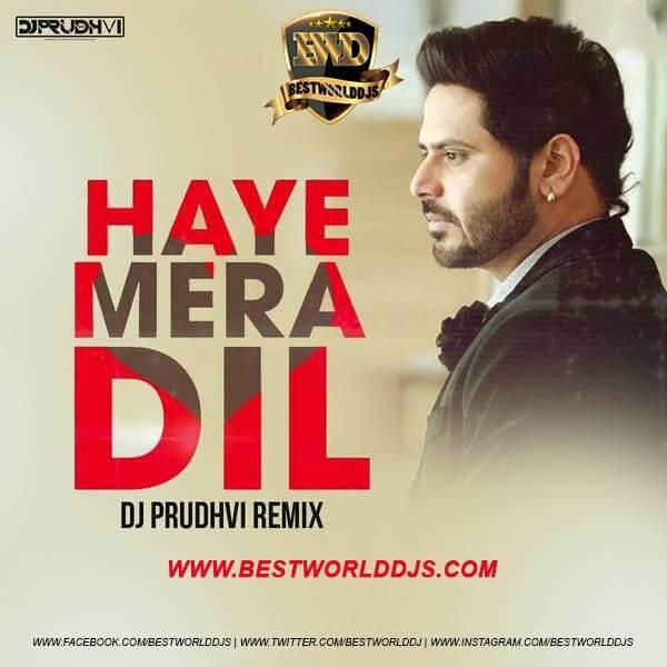 Haye Mera Dil Remix Alfaaz DJ Prudhvi