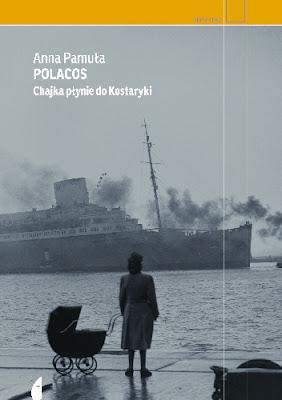 Polacos. Chajka płynie do Kostaryki - Anna Pamuła