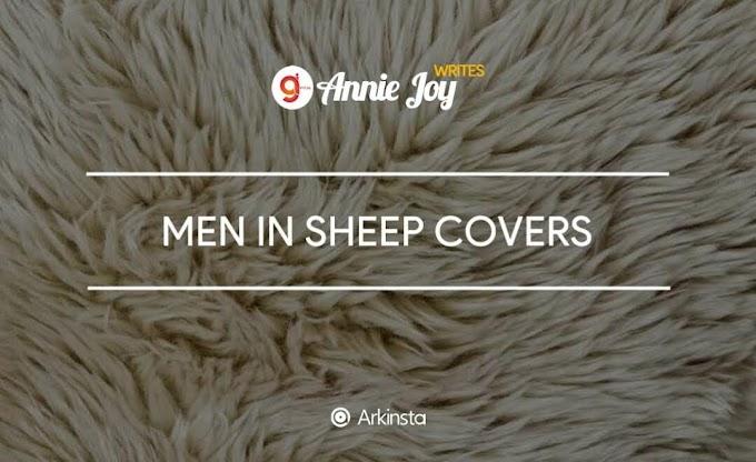 Annie~Joy writes: Men In Sheep Covers. Part 1  #BeInpired!