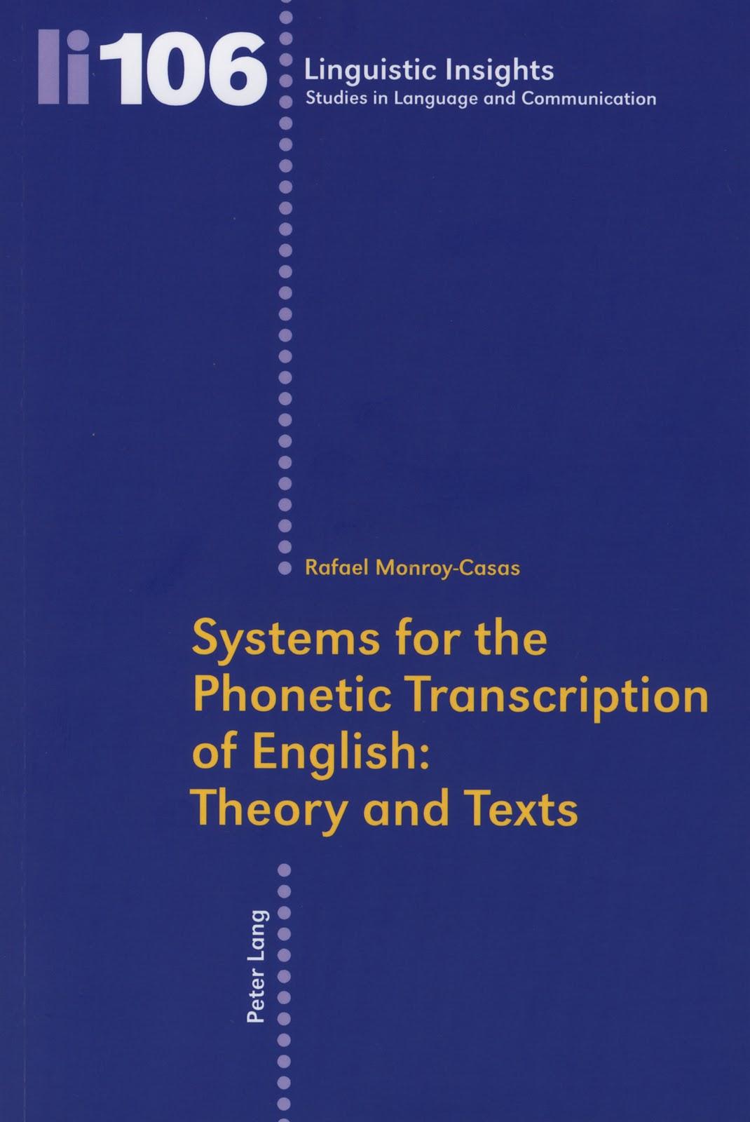 Each ipa symbol represents a sound. Kraut S English Phonetic Blog Monroy Casas Rafael 2011 Systems For The Phonetic Transcription Of English