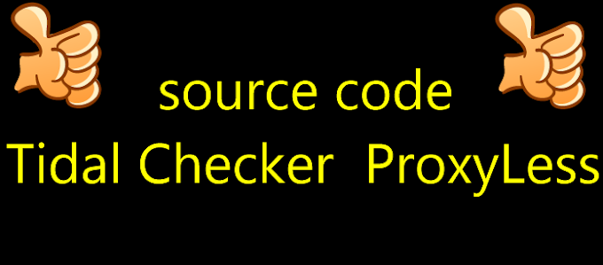 source code Tidal Checker  ProxyLess