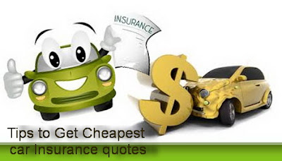 Tips Get Cheapest Car Insurance Quotes