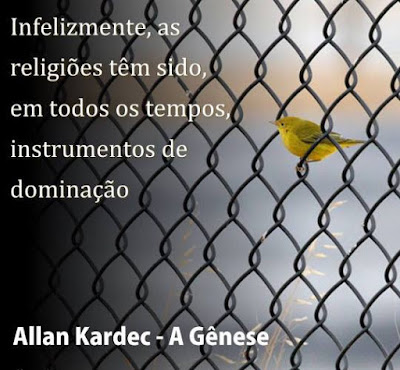 Infelizmente as religiões são usadas como instrumento de dominação. Allan kardec