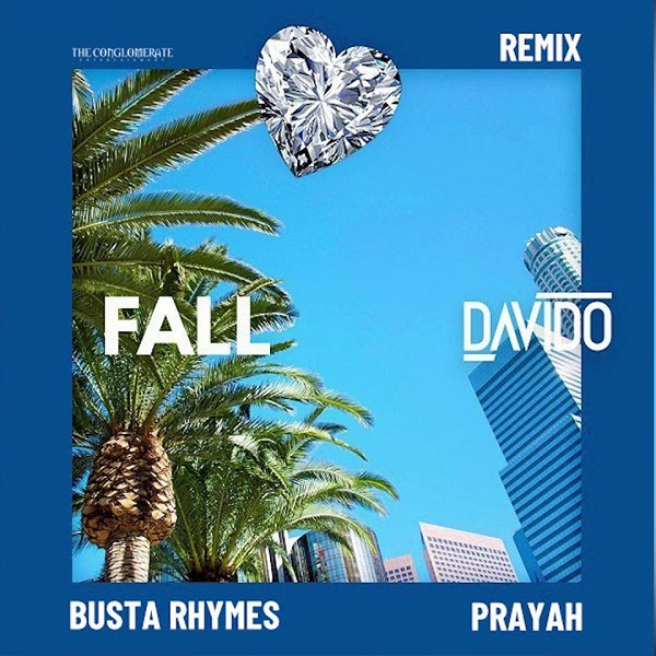 Davido Feat. Busta Rhymes, Prayah – Fall (Remix)