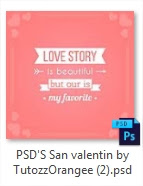 http://www.mediafire.com/download/2fy244sk2i82yom/PSD'S+San+valentin+by+TutozzOrangee+%282%29.zip