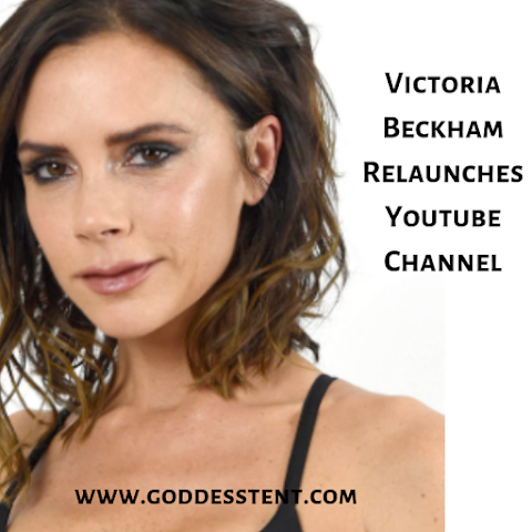 Victoria Beckham Relaunches Youtube Channel. Shares Fashion and Beauty Tips