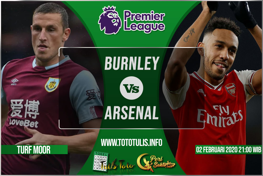Prediksi Burnley vs Arsenal 02 Februari 2020