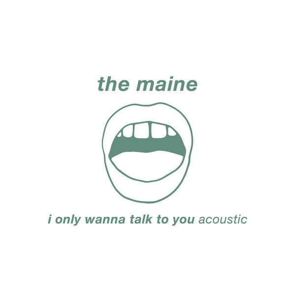 The Maine - I Only Wanna Talk to You (Acoustic) - Single  Cover