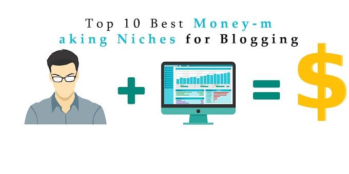 Top 10 Best Money-making Niches for Blogging