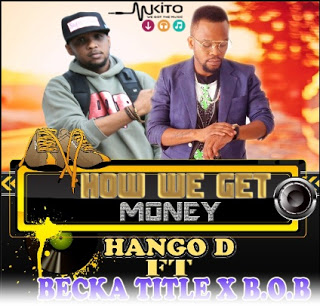 Hango-D x Becka Ttile x B.O.B - How We Get Money