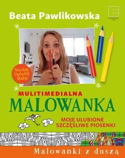 """""""Multimedialna malowanka. Moje ulubione szczęśliwe piosenki"""" Beata Pawlikowska - recenzja"""
