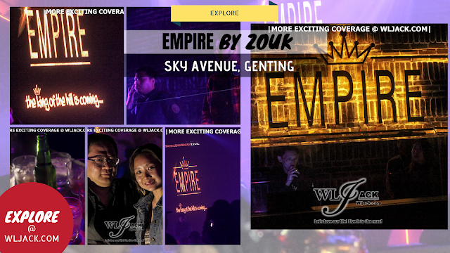 [Explore] EMPIRE by ZOUK At Sky Avenue, Genting Highlands