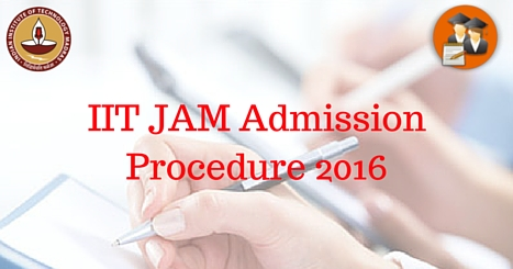 IIT JAM Admission Procedure 2016