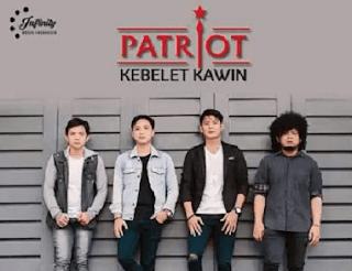Lirik Lagu Kebelet Kawin - Patriot Band