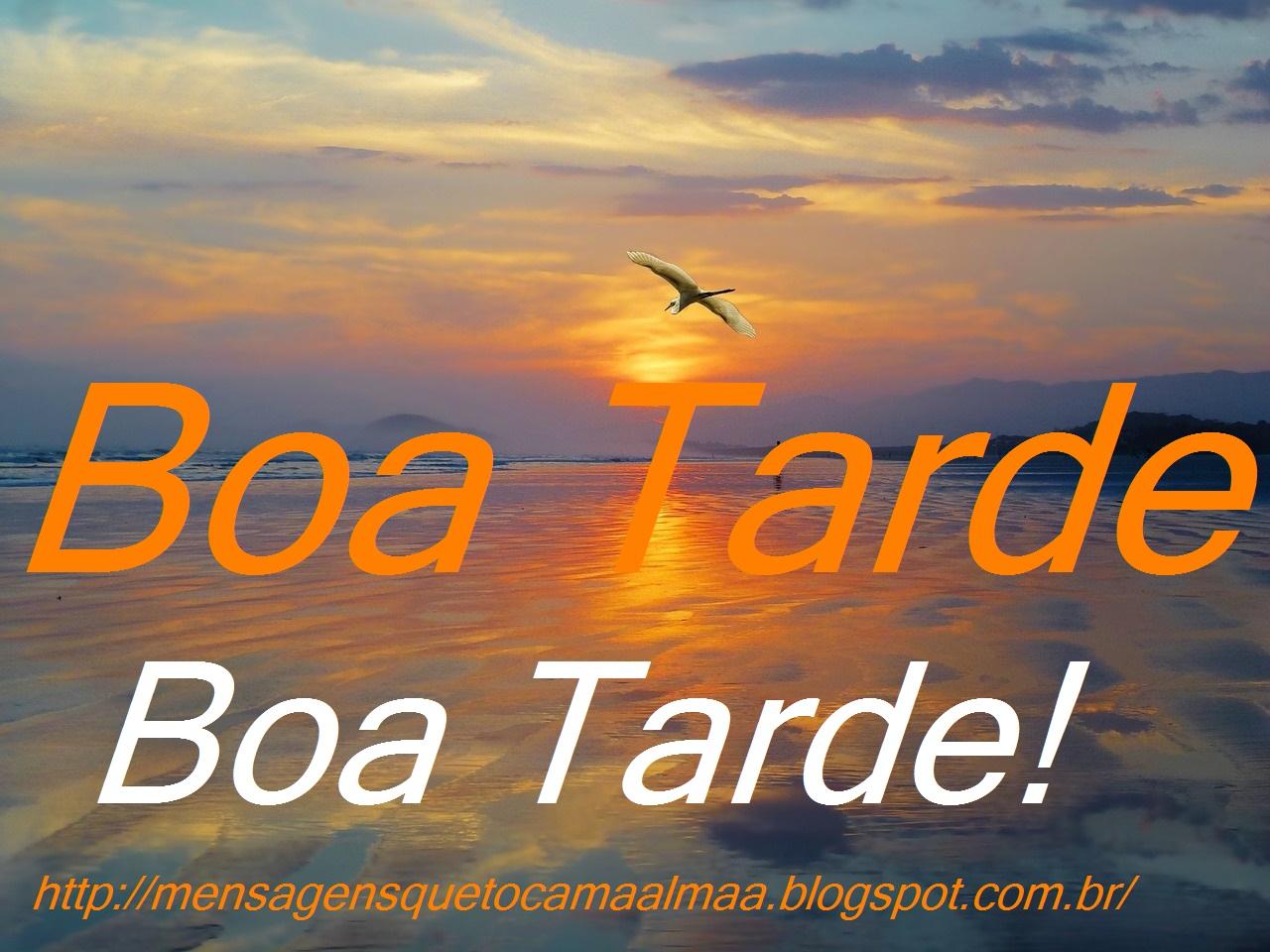 Mensagem Boa Tarde Sabado: MENSAGENS QUE TOCAM A ALMA: Bela Mensagem De Boa Tarde