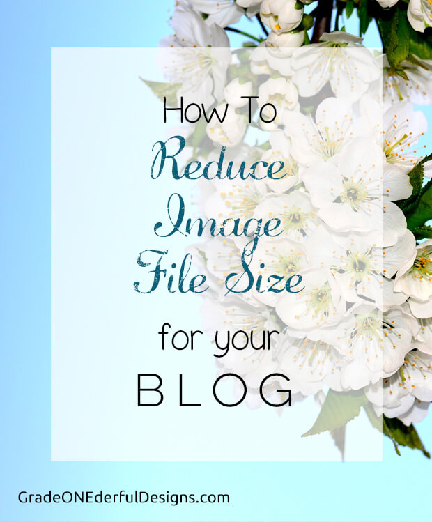 A tutorial explaining how to reduce your photo image file size when uploading to your blogger or word press blog, or your teachers pay teachers store.