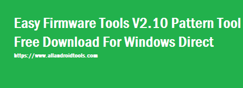 Easy Firmware Tool Free Download