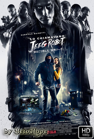 Lo Chiamavano Jeeg Robot [2015 [Latino-Italiano] HD 1080P [Google Drive] GloboTV