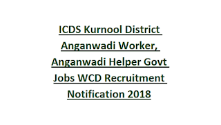 ICDS Kurnool District Anganwadi Worker, Anganwadi Helper Govt Jobs WCD Recruitment Notification 2018