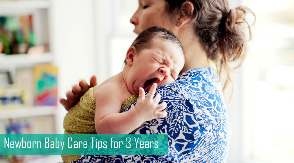 Newborn Baby Care Tips for 3 Years