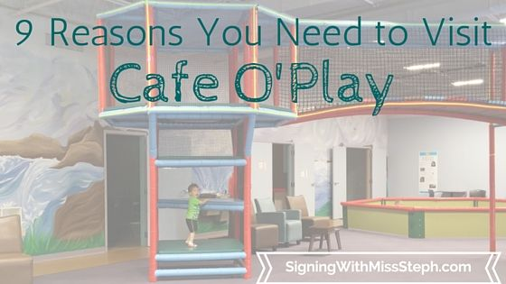 9 Reason You need to Visit Cafe O'Play overlayed on picture of play area