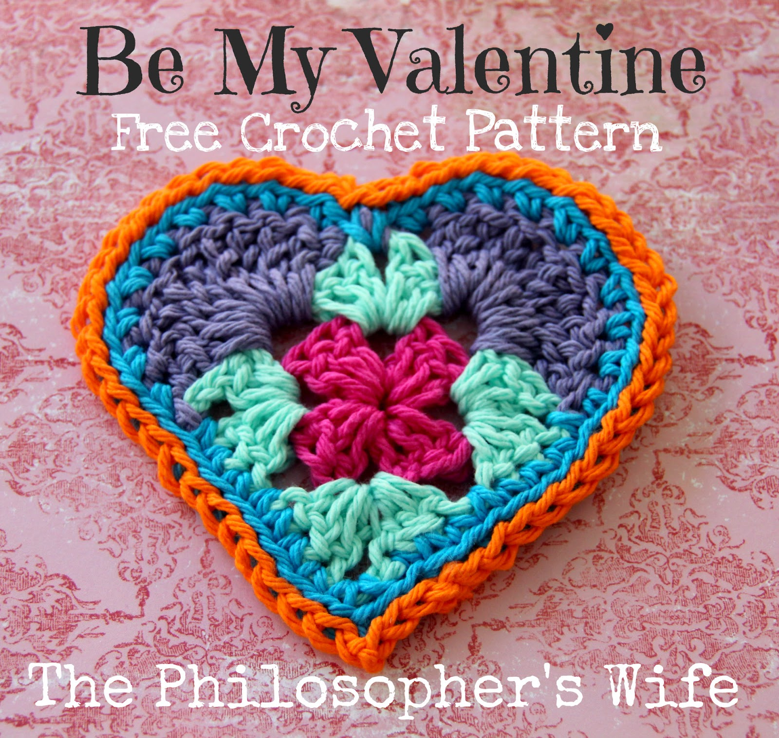 The Philosopher\'s Wife: Be My Valentine: Crochet Heart (Free Pattern)
