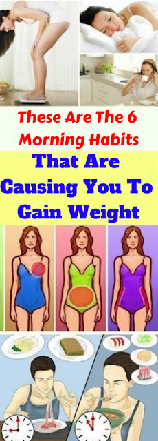 These Are The 6 Morning Habits That Are Causing You To Gain Weight