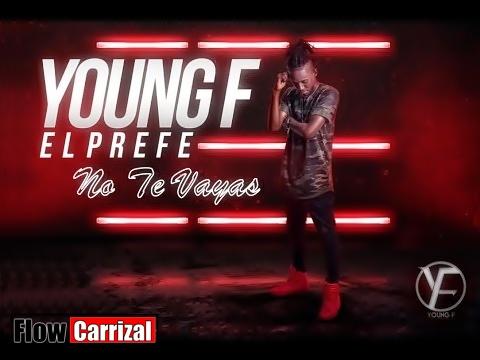 Descargar No Te Vallas Young F   Flow Carrizal