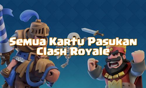 Semua kartu pasukan yang ada di clash royale lengkap