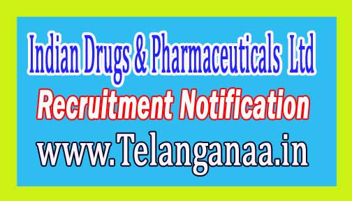 Indian Drugs & Pharmaceuticals Limited IDPL Recruitment Notification 2017
