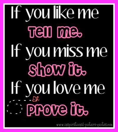 If You Love Me Prove It Inspirational Picture Quotes