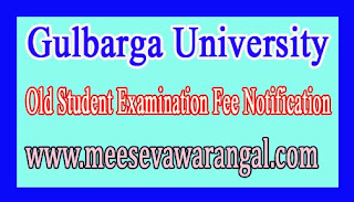 Gulbarga University Old Student Examination Fee Notification