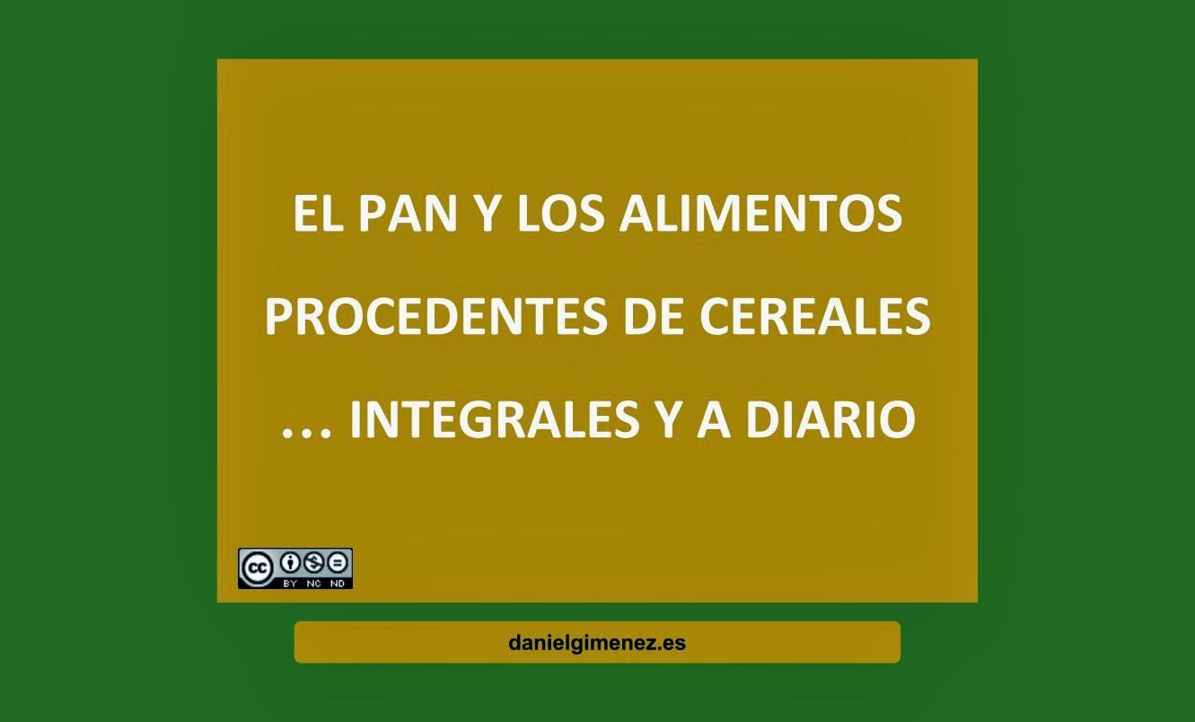 """¿Que hay detrás del Eslogan Saludable"""": El pan y los alimentos derivados de los cereales...integrales y a diario"""