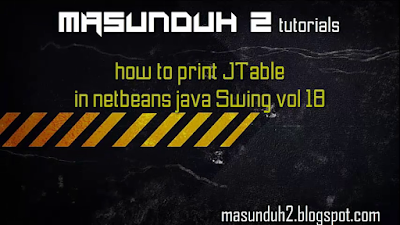 tutorial netbeans-how to print JTable (vol.18)