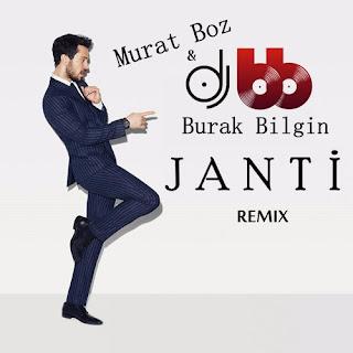 Murat Boz - Janti (Burak Bilgin Mash-Up Remix)