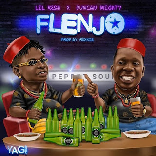 Lil Kesh ft. Duncan Mighty – Flenjo