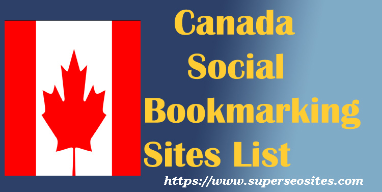 Free Social Bookmarking Sites List in Canada - Super SEO Sites