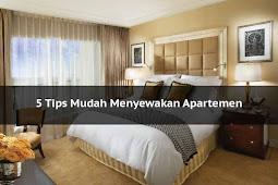 5 Tips Gampang Menyewakan Apartemen