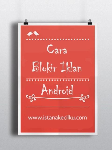 Beginilah Cara Bl*kir Iklan di Perangkat Android Anda