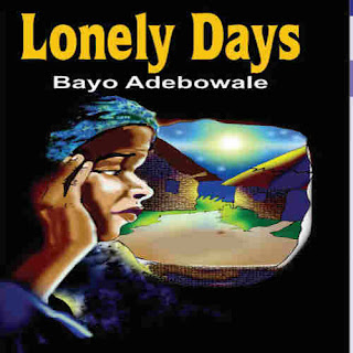 Lonely Days by Bayo Adebowale.