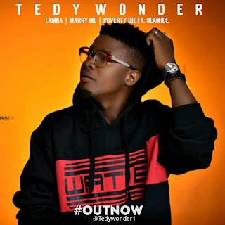 "Download ""Marry Me, Lamba & Poverty Die"" By ""Tedy Wonder"""